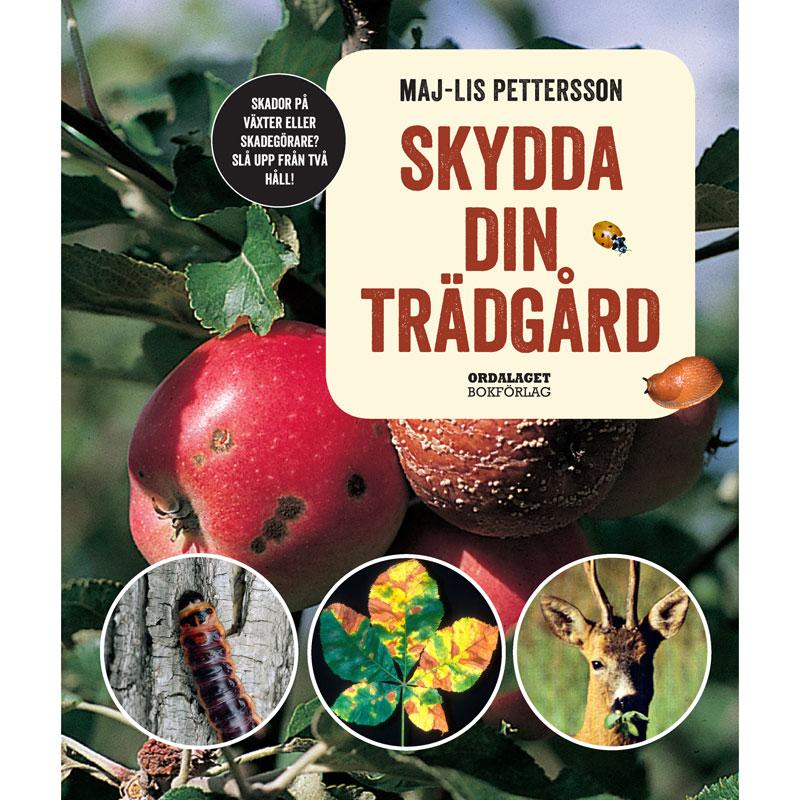 Trädgårdsbok - Skydda din trädgård av Maj-Lis Pettersson